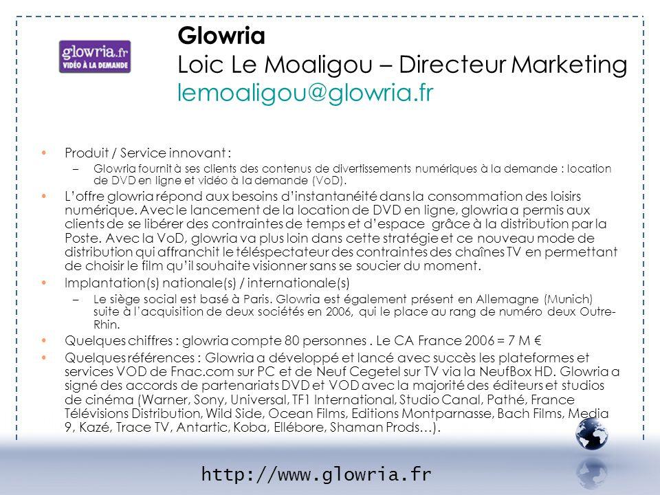 Glowria Loic Le Moaligou – Directeur Marketing lemoaligou@glowria.fr