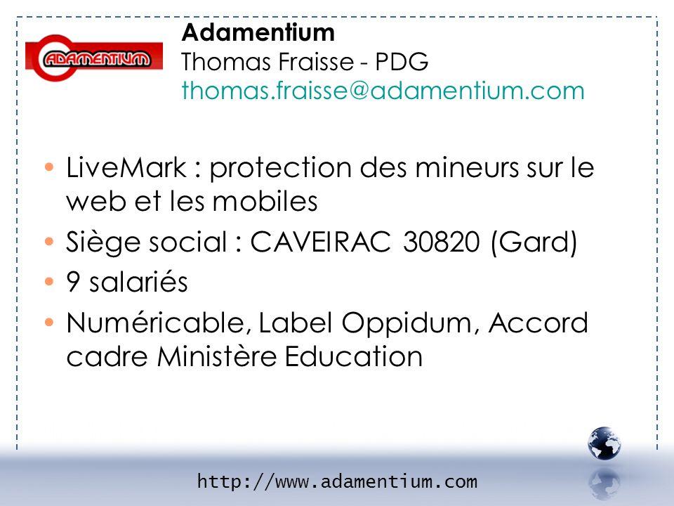 - ADAMENTIUM 1 Adamentium. Thomas Fraisse - PDG. thomas.fraisse@adamentium.com. LiveMark : protection des mineurs sur le web et les mobiles.