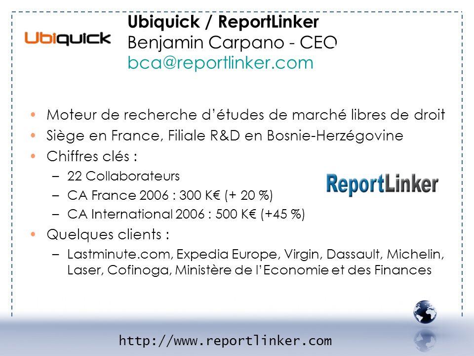 - UBIQUICK 1 Ubiquick / ReportLinker Benjamin Carpano - CEO bca@reportlinker.com. Moteur de recherche d'études de marché libres de droit.