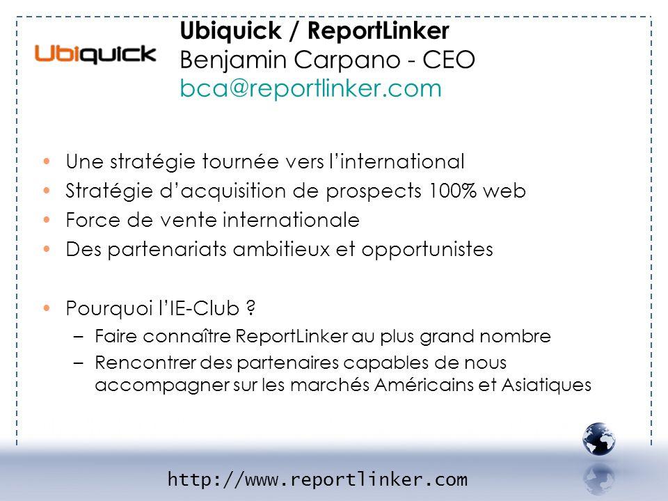 - UBIQUICK 2 Ubiquick / ReportLinker Benjamin Carpano - CEO bca@reportlinker.com. Une stratégie tournée vers l'international.