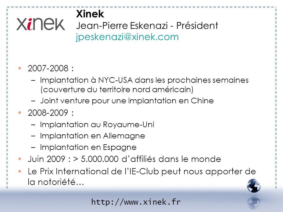 - XINEK 2 Xinek Jean-Pierre Eskenazi - Président jpeskenazi@xinek.com