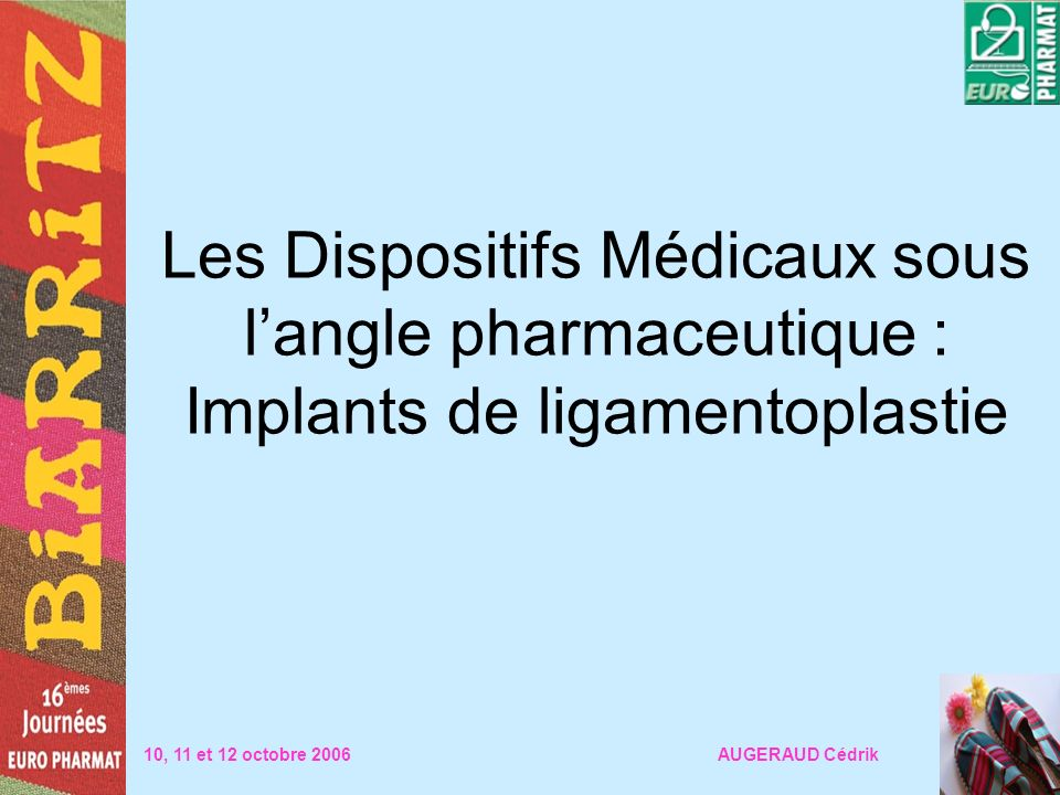 Les Dispositifs Médicaux sous l'angle pharmaceutique : Implants de ligamentoplastie