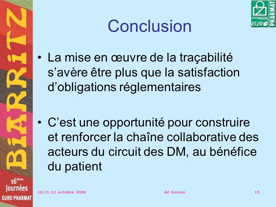 Conclusion La mise en œuvre de la traçabilité s'avère être plus que la satisfaction d'obligations réglementaires.