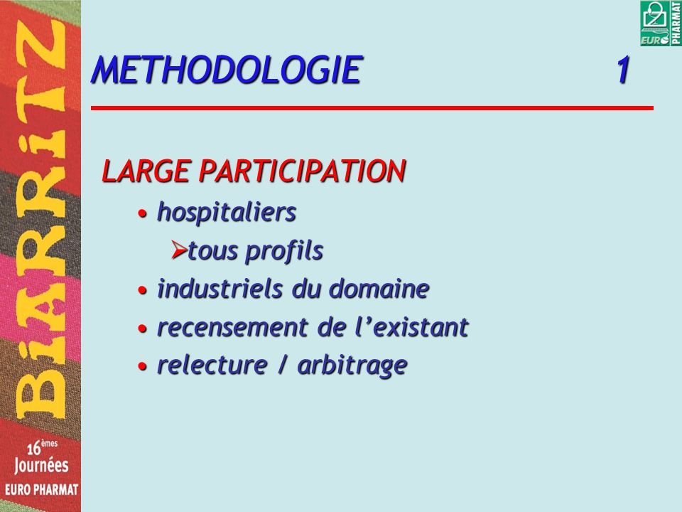 METHODOLOGIE 1 LARGE PARTICIPATION hospitaliers tous profils
