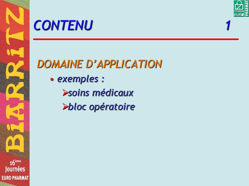 CONTENU 1 DOMAINE D'APPLICATION exemples : soins médicaux
