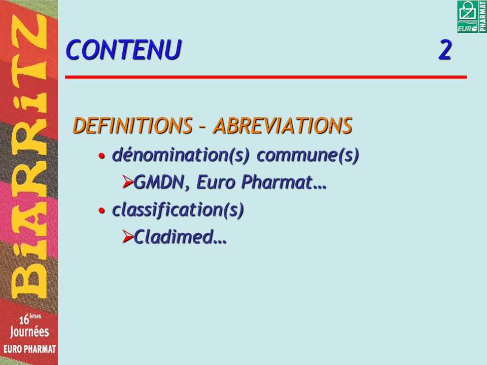 CONTENU 2 DEFINITIONS – ABREVIATIONS dénomination(s) commune(s)