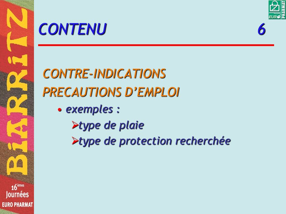 CONTENU 6 CONTRE-INDICATIONS PRECAUTIONS D'EMPLOI exemples :