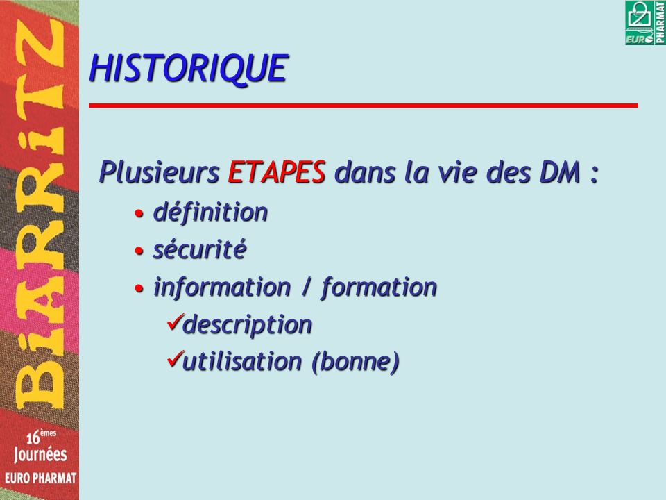 HISTORIQUE Plusieurs ETAPES dans la vie des DM : définition sécurité
