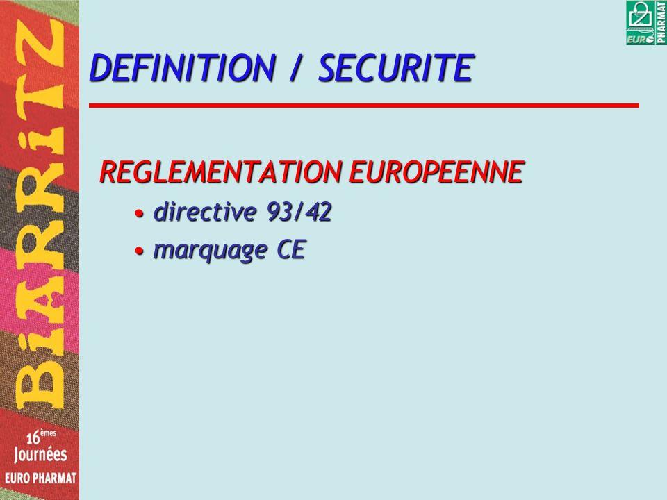 DEFINITION / SECURITE REGLEMENTATION EUROPEENNE directive 93/42