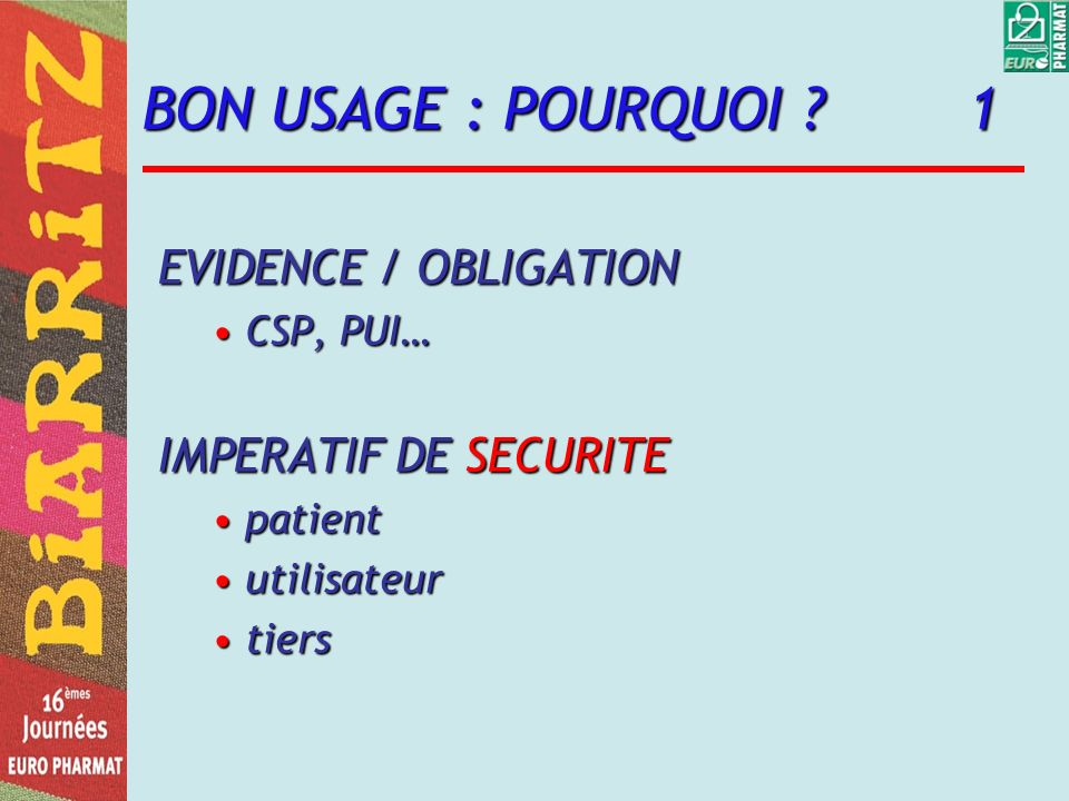 BON USAGE : POURQUOI 1 EVIDENCE / OBLIGATION IMPERATIF DE SECURITE