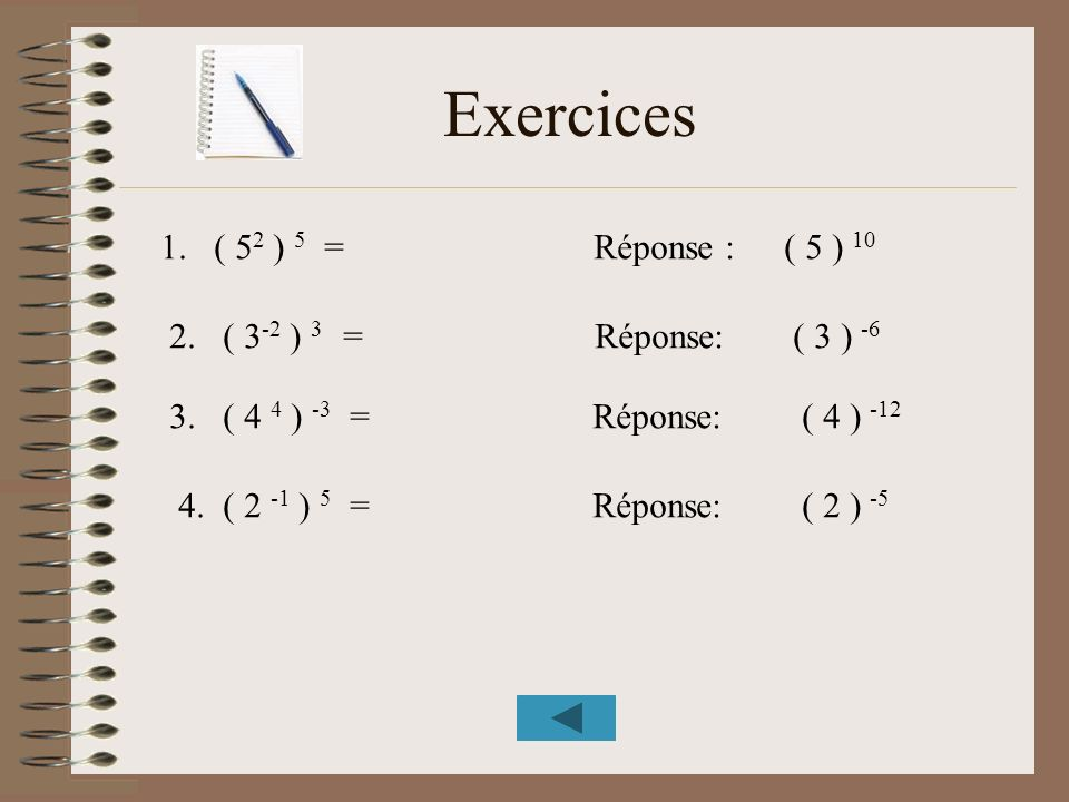 Exercices 1. ( 52 ) 5 = Réponse : ( 5 ) 10 2. ( 3-2 ) 3 = Réponse: