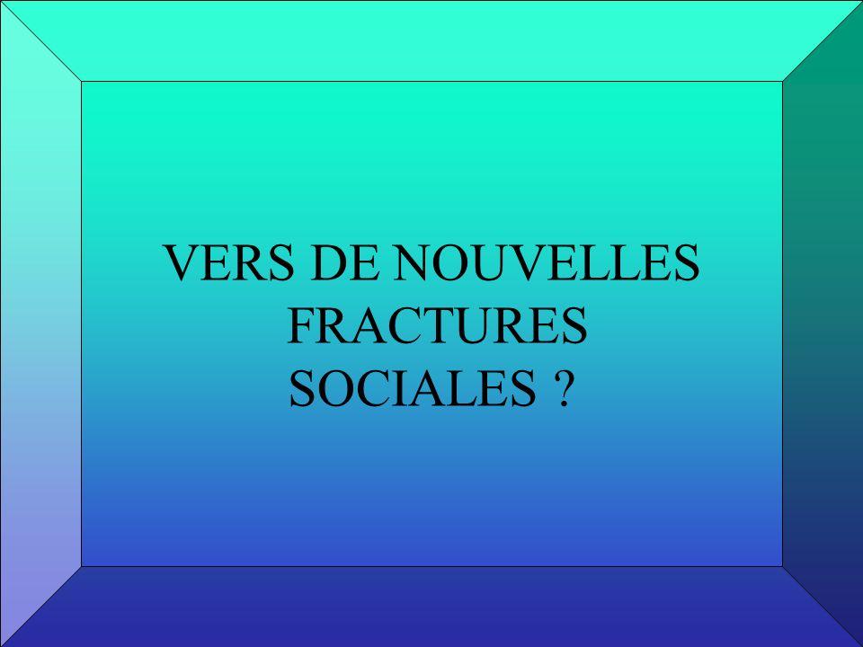 VERS DE NOUVELLES FRACTURES SOCIALES