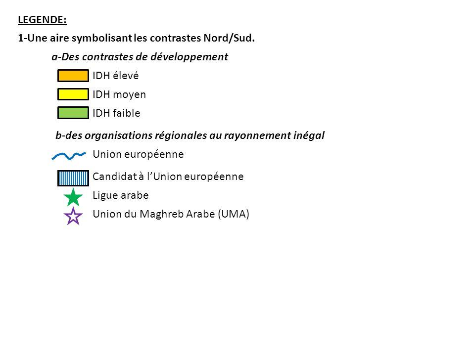 LEGENDE: 1-Une aire symbolisant les contrastes Nord/Sud. a-Des contrastes de développement. IDH élevé.