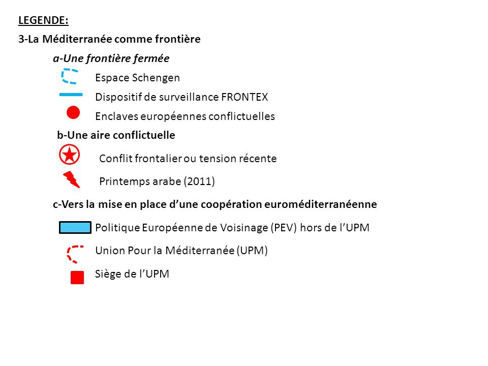 LEGENDE: 3-La Méditerranée comme frontière. a-Une frontière fermée. Espace Schengen. Dispositif de surveillance FRONTEX.