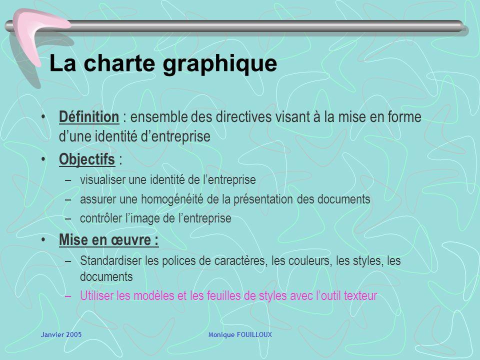 La charte graphique Définition : ensemble des directives visant à la mise en forme d'une identité d'entreprise.