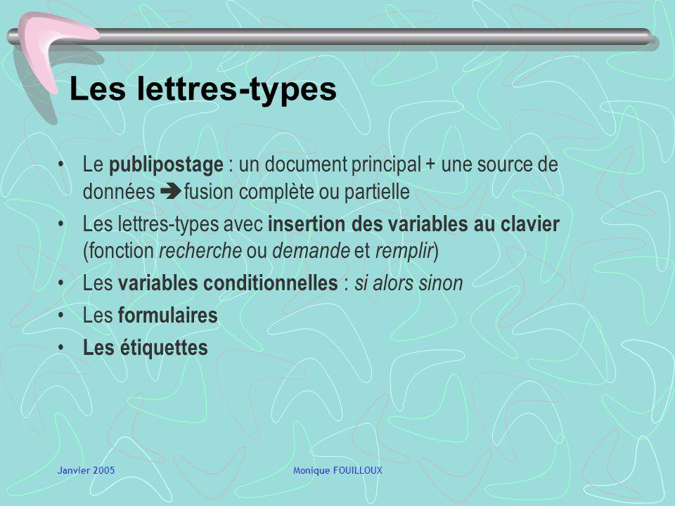Les lettres-typesLe publipostage : un document principal + une source de données fusion complète ou partielle.