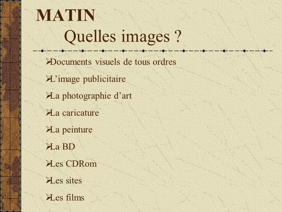 MATIN Quelles images Documents visuels de tous ordres
