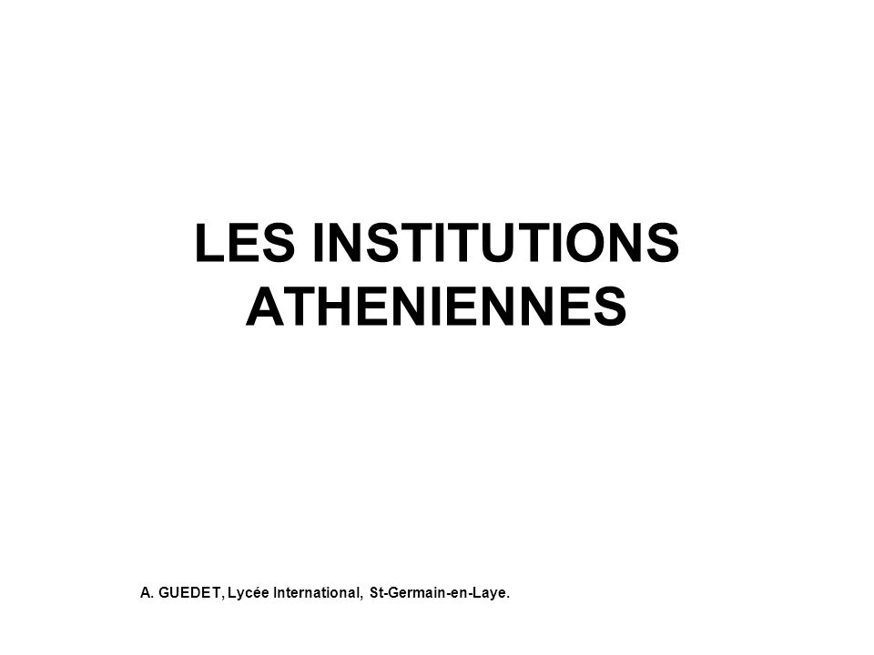 LES INSTITUTIONS ATHENIENNES
