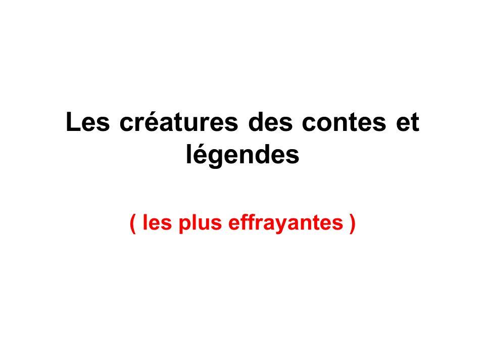 Les créatures des contes et légendes