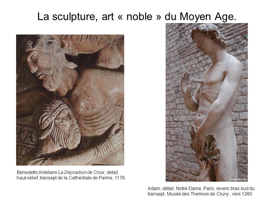 La sculpture, art « noble » du Moyen Age.