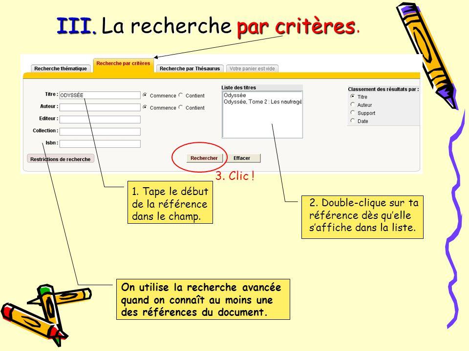 III. La recherche par critères.