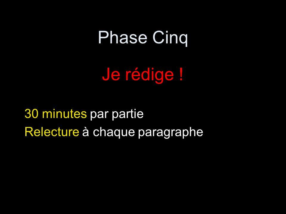 Phase Cinq Je rédige ! 30 minutes par partie