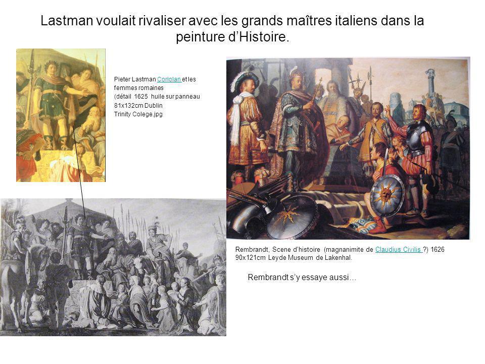 Lastman voulait rivaliser avec les grands maîtres italiens dans la peinture d'Histoire.
