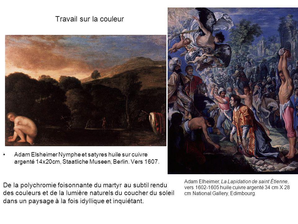 Travail sur la couleurAdam Elsheimer Nymphe et satyres huile sur cuivre argenté 14x20cm, Staatliche Museen, Berlin. Vers 1607.