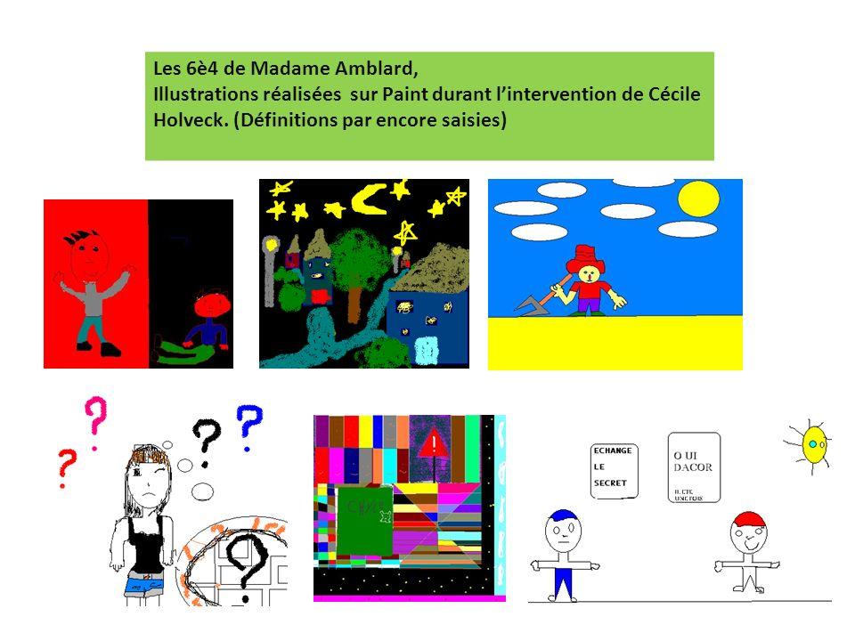 Les 6è4 de Madame Amblard, Illustrations réalisées sur Paint durant l'intervention de Cécile Holveck.