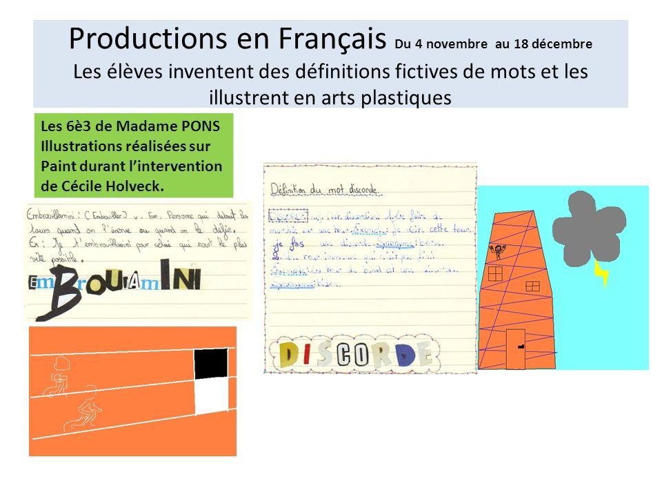 Productions en Français Du 4 novembre au 18 décembre Les élèves inventent des définitions fictives de mots et les illustrent en arts plastiques