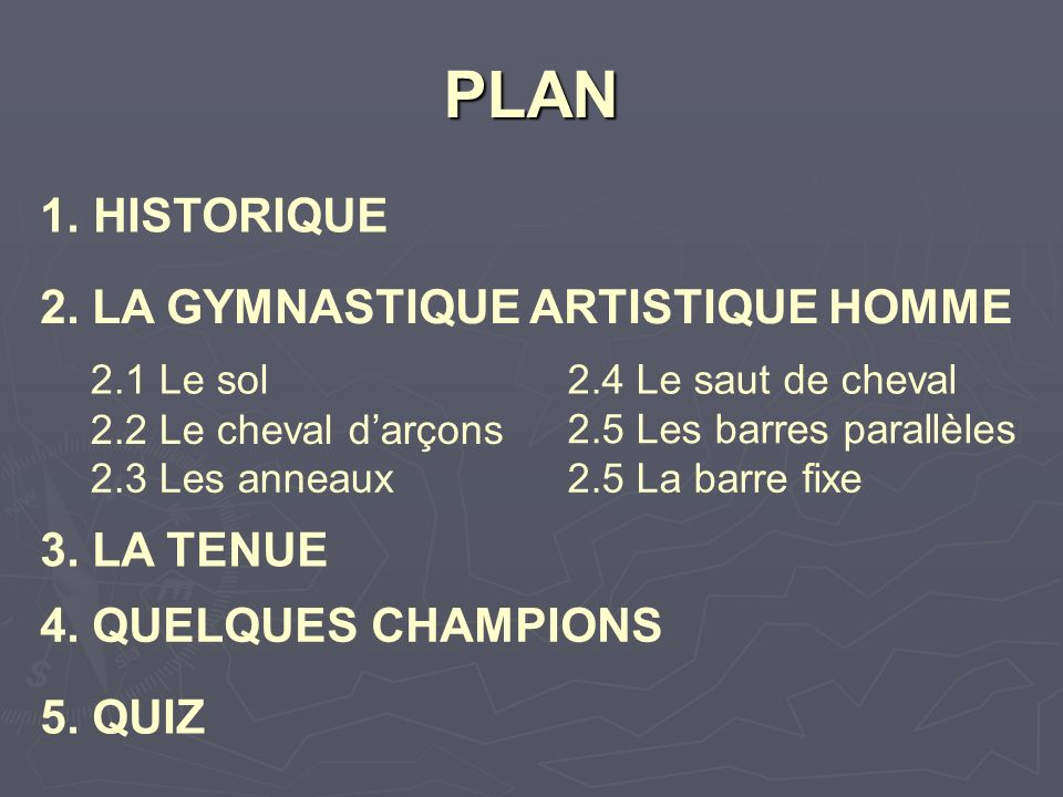 PLAN HISTORIQUE 2. LA GYMNASTIQUE ARTISTIQUE HOMME 3. LA TENUE
