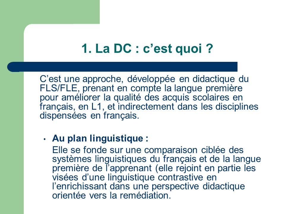 1. La DC : c'est quoi Au plan linguistique :
