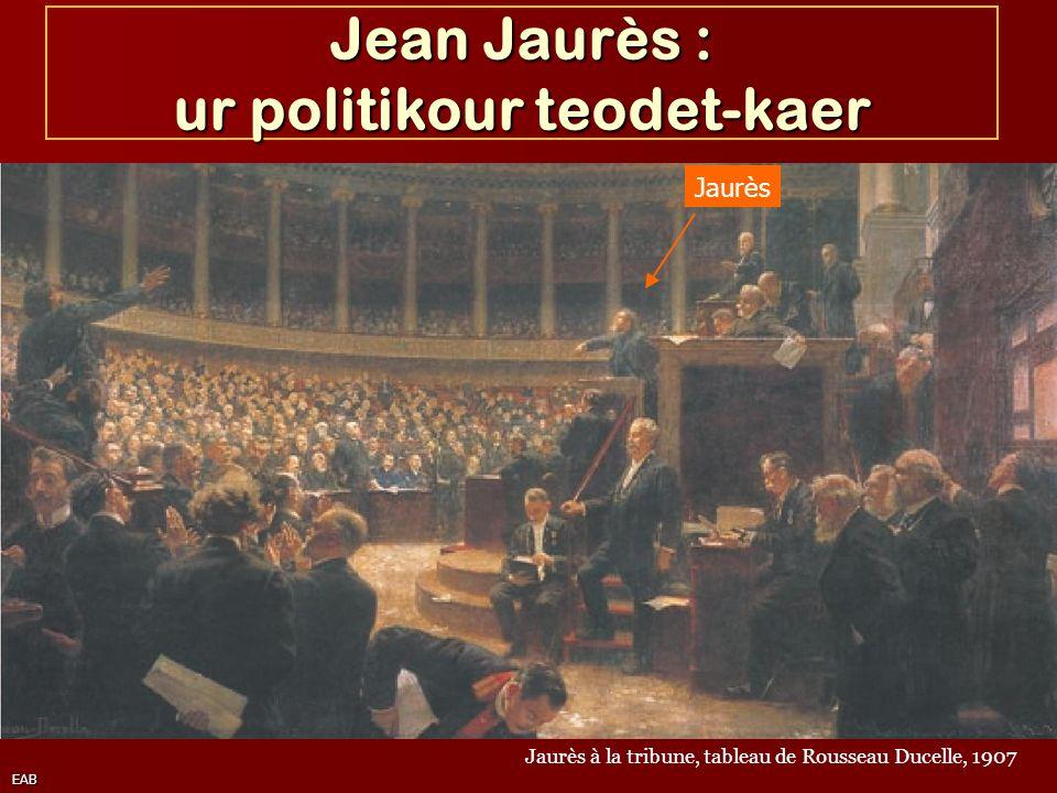 Jean Jaurès : ur politikour teodet-kaer