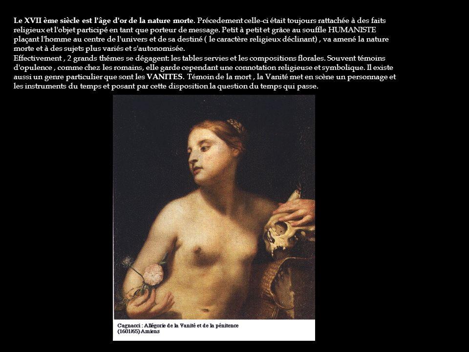 Le XVII ème siècle est l âge d or de la nature morte