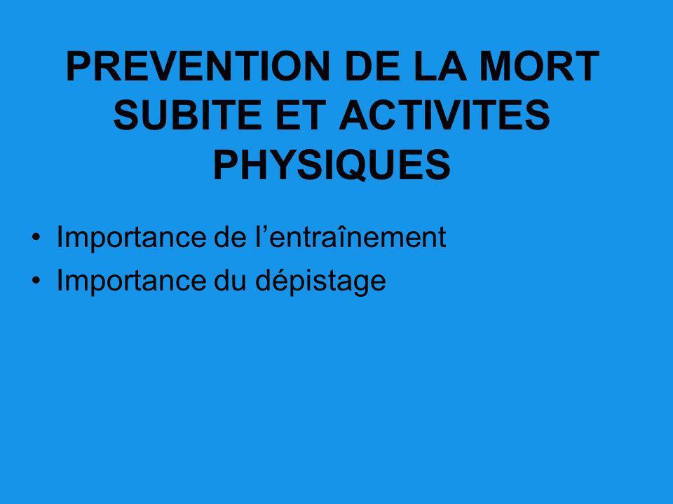 PREVENTION DE LA MORT SUBITE ET ACTIVITES PHYSIQUES