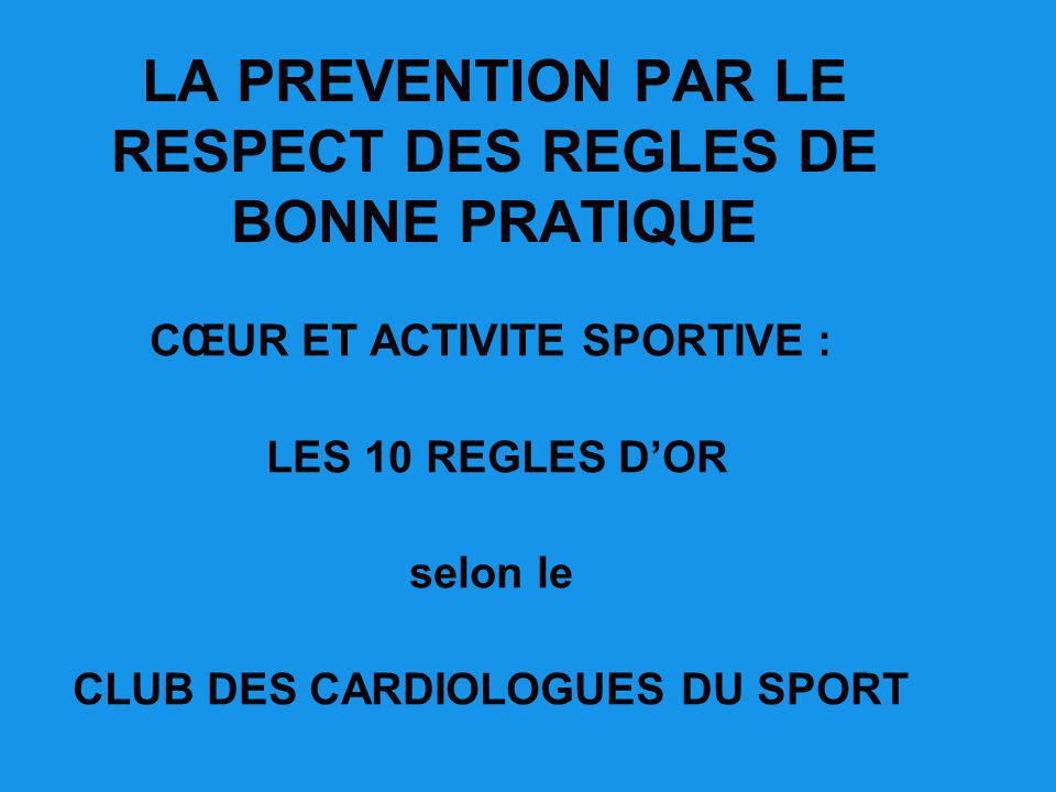 LA PREVENTION PAR LE RESPECT DES REGLES DE BONNE PRATIQUE