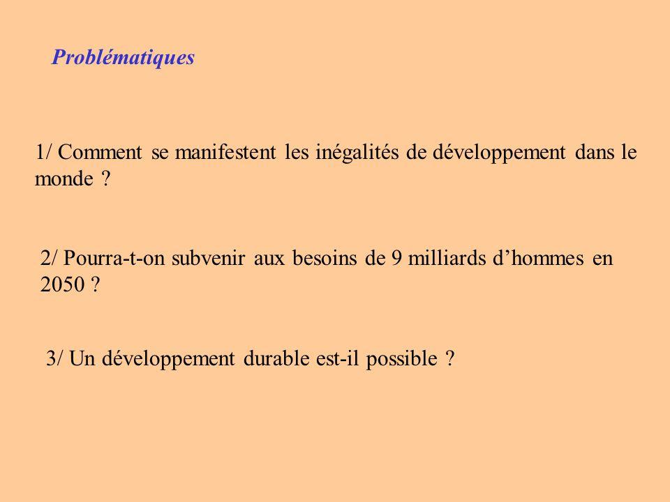 Problématiques 1/ Comment se manifestent les inégalités de développement dans le monde