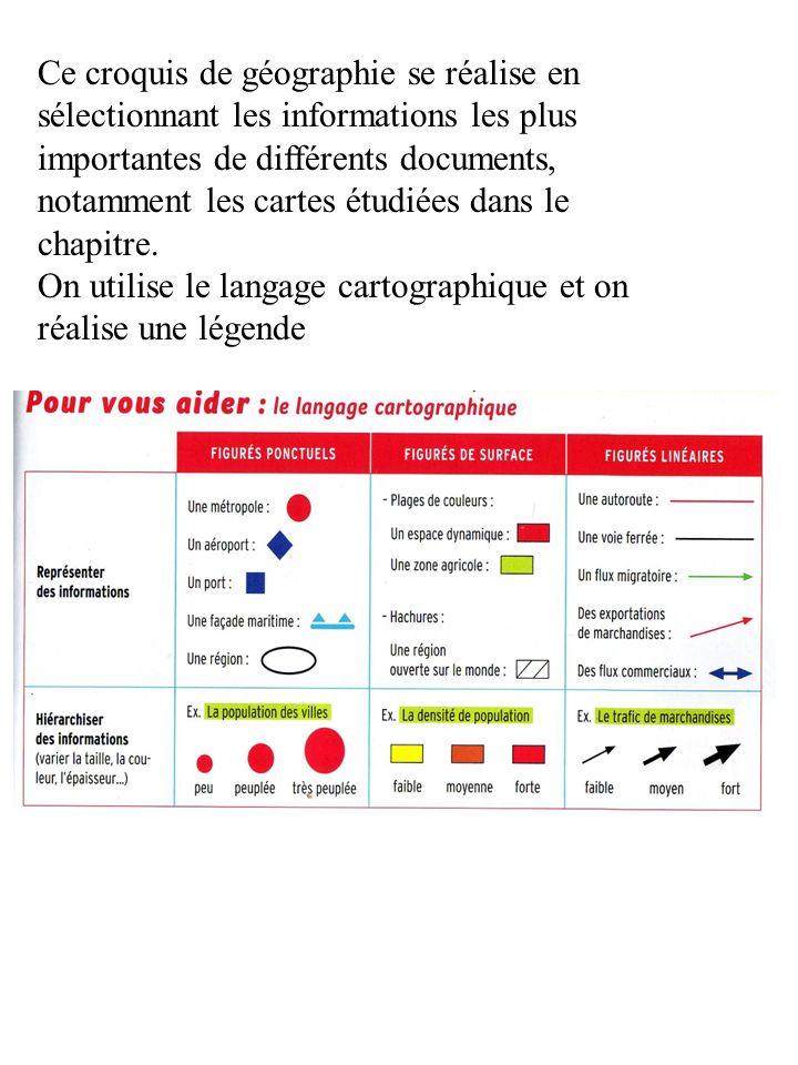 Ce croquis de géographie se réalise en sélectionnant les informations les plus importantes de différents documents, notamment les cartes étudiées dans le chapitre.