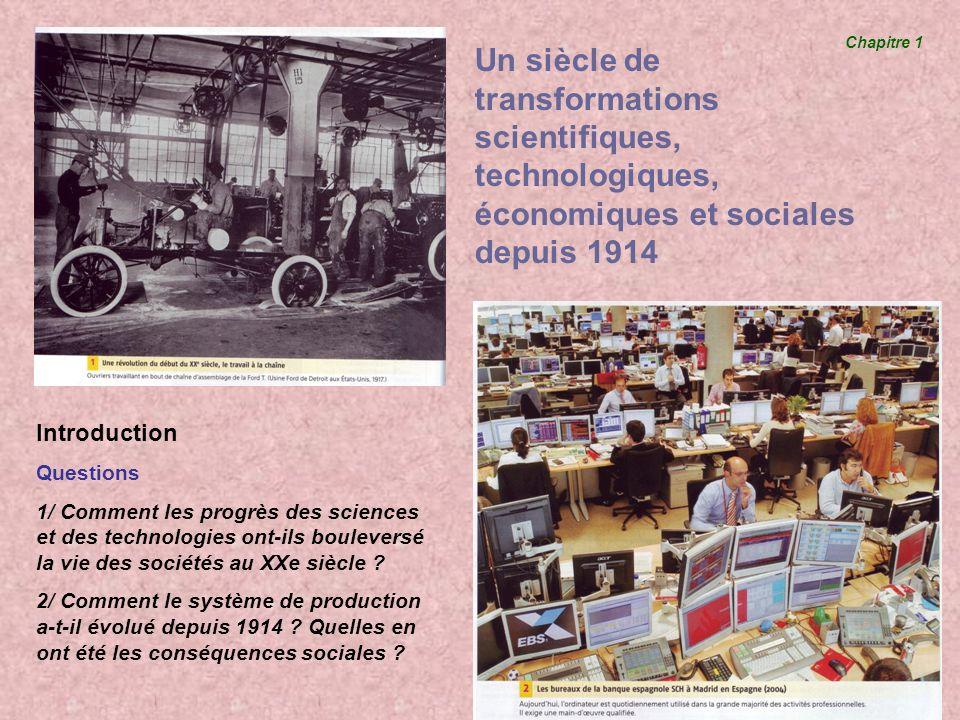 Chapitre 1 Un siècle de transformations scientifiques, technologiques, économiques et sociales depuis 1914.