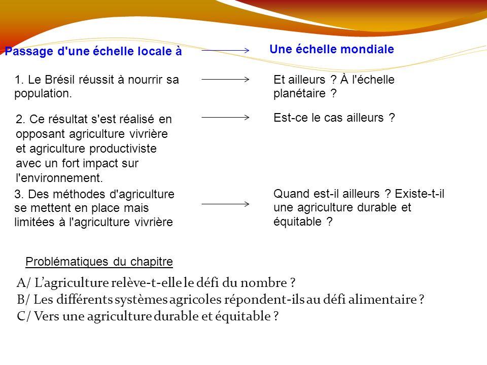 A/ L'agriculture relève-t-elle le défi du nombre