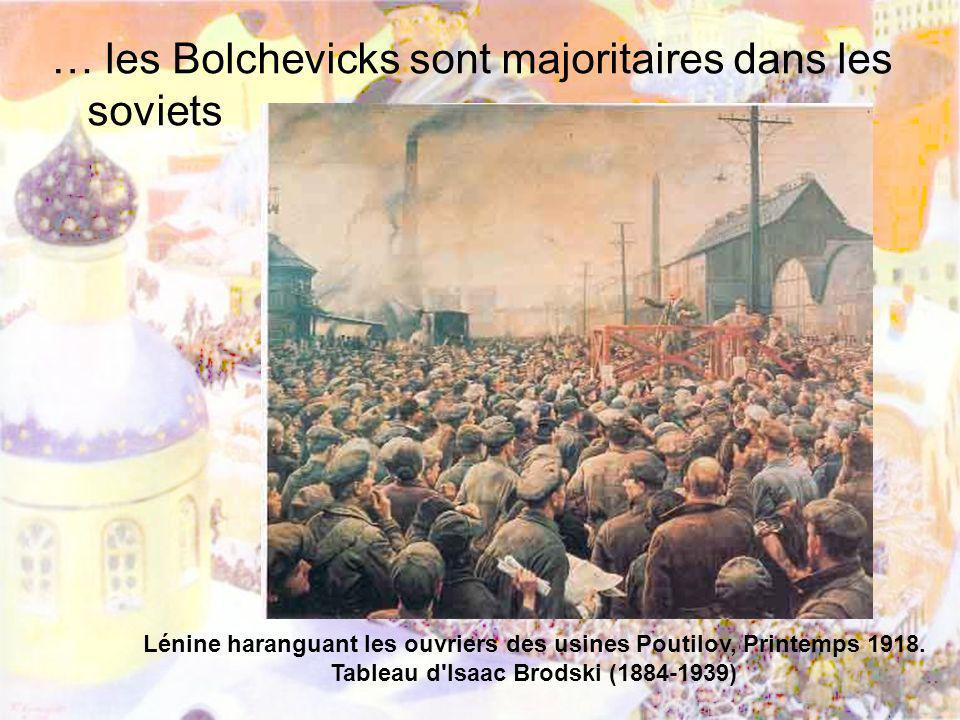 … les Bolchevicks sont majoritaires dans les soviets