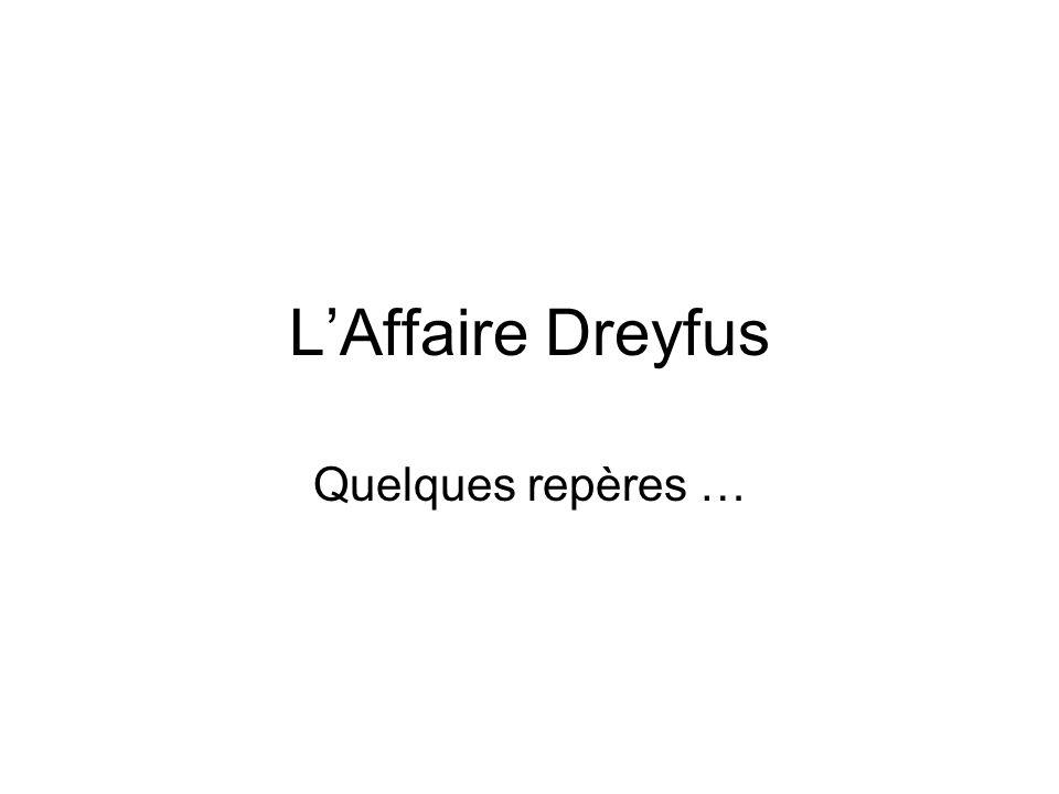 L'Affaire Dreyfus Quelques repères …