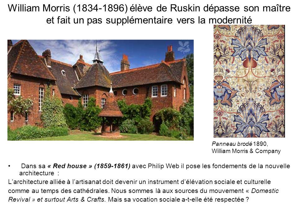 William Morris (1834-1896) élève de Ruskin dépasse son maître et fait un pas supplémentaire vers la modernité