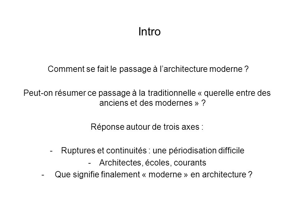 Intro Comment se fait le passage à l'architecture moderne