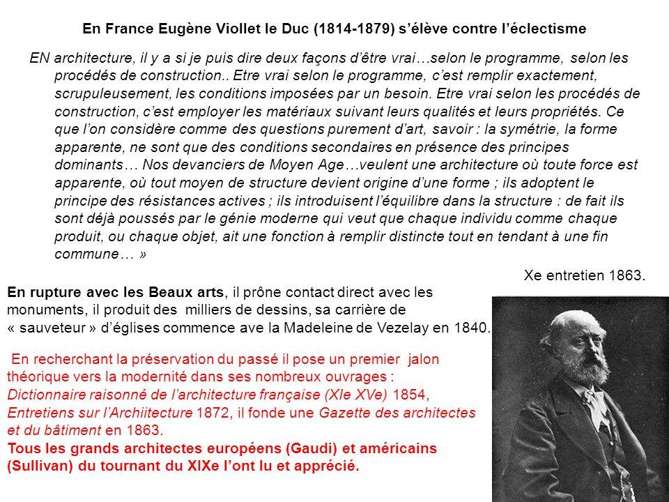 En France Eugène Viollet le Duc (1814-1879) s'élève contre l'éclectisme