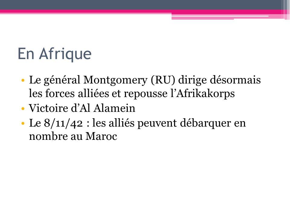 En Afrique Le général Montgomery (RU) dirige désormais les forces alliées et repousse l'Afrikakorps.