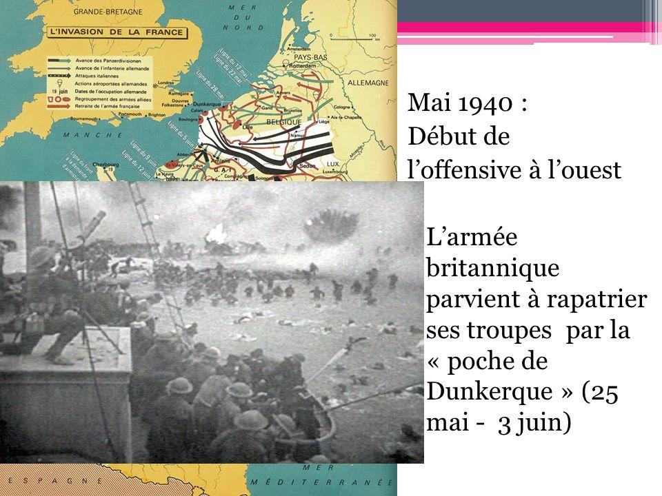 Mai 1940 : Début de l'offensive à l'ouest L'armée britannique parvient à rapatrier ses troupes par la « poche de Dunkerque » (25 mai - 3 juin)