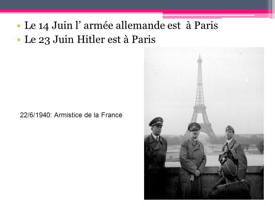 Le 14 Juin l' armée allemande est à Paris