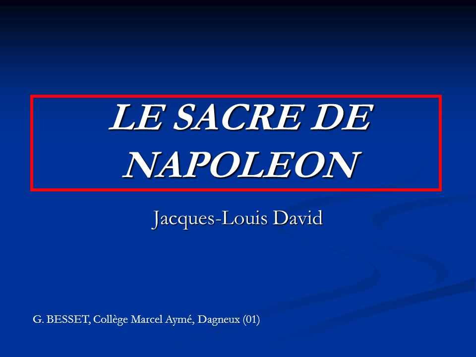LE SACRE DE NAPOLEON Jacques-Louis David
