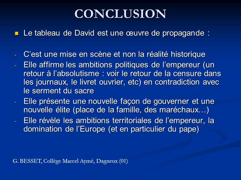 CONCLUSION Le tableau de David est une œuvre de propagande :